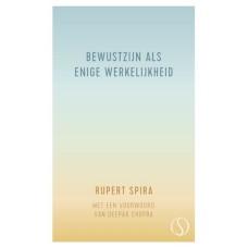 Bewustzijn als enige werkelijkheid, Rupert Spira