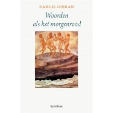Woorden als het morgenrood, Kahlil Gibran